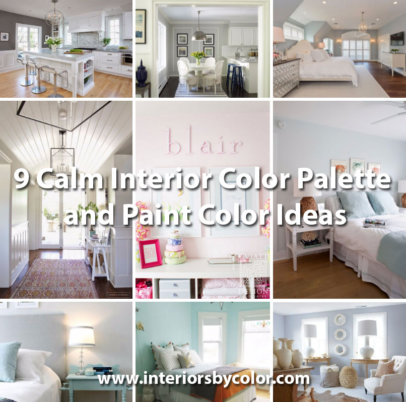 9 Calm Interior Color Palette and Paint Color Ideas http://www.interiorsbycolor.com/