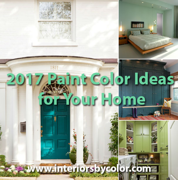 2017 Paint Color Ideas for Your Home http://www.interiorsbycolor.com/